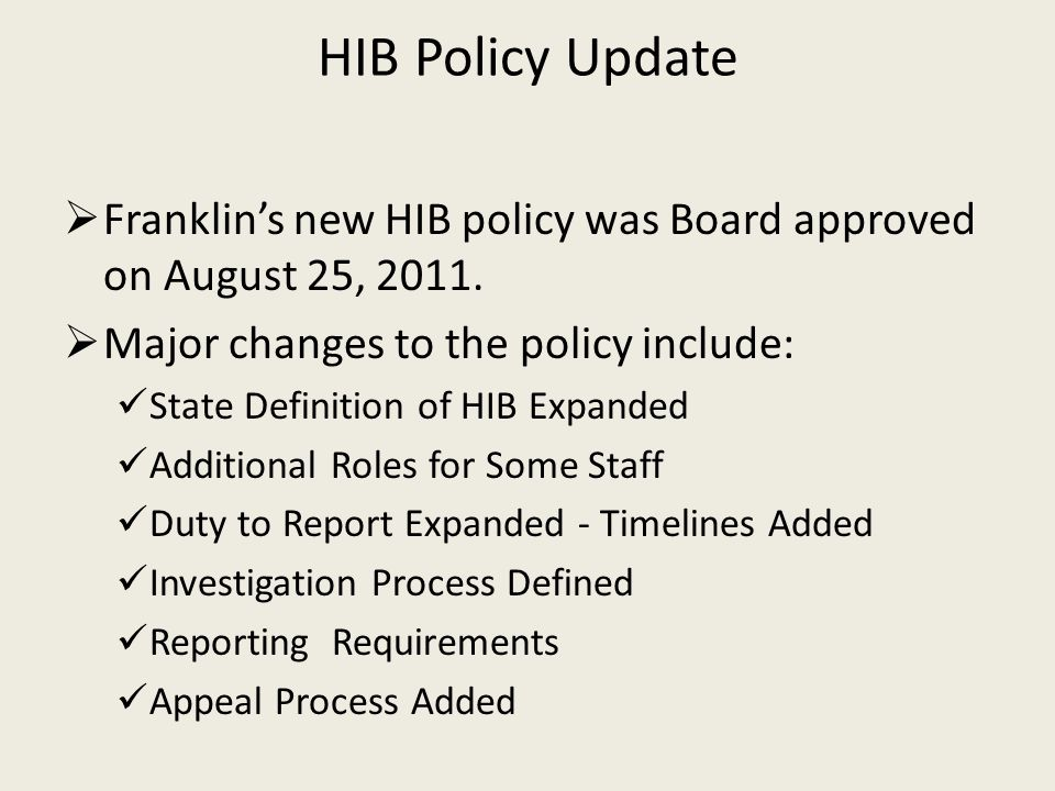 HIB Policy Update  Franklin's new HIB policy was Board approved on August 25, 2011.