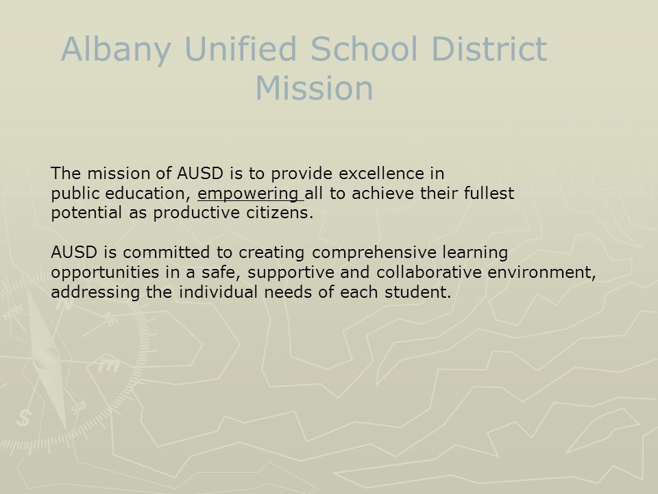 The mission of AUSD is to provide excellence in public education, empowering all to achieve their fullest potential as productive citizens.