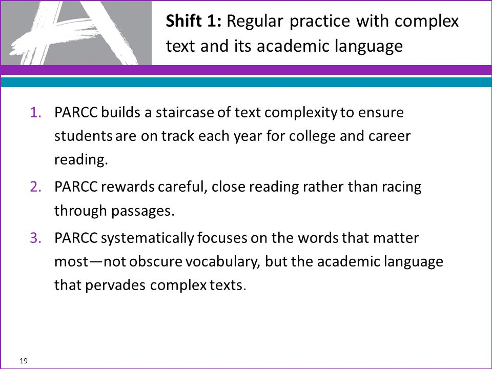 1.PARCC builds a staircase of text complexity to ensure students are on track each year for college and career reading.