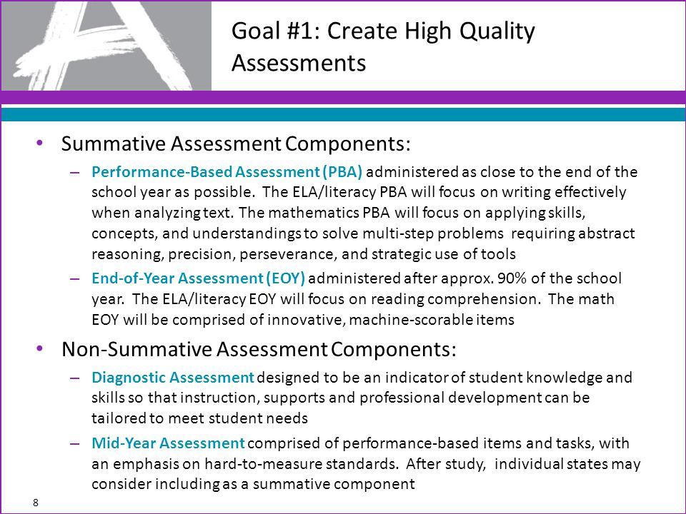 Summative Assessment Components: – Performance-Based Assessment (PBA) administered as close to the end of the school year as possible.