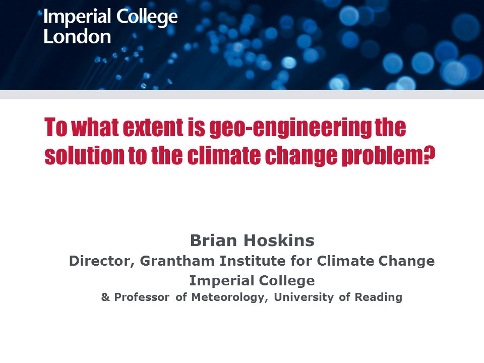 To what extent is geo-engineering the solution to the climate change problem.