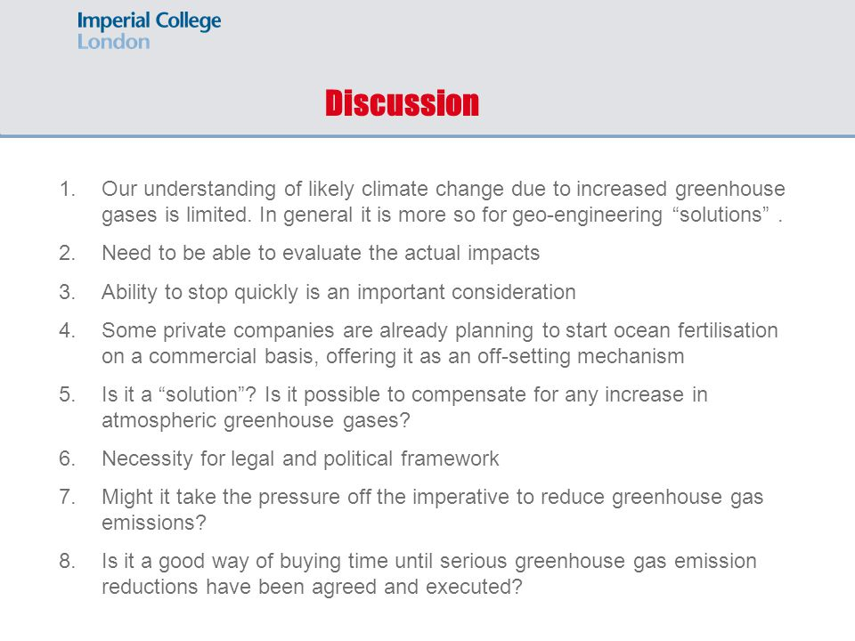 Discussion 1.Our understanding of likely climate change due to increased greenhouse gases is limited.