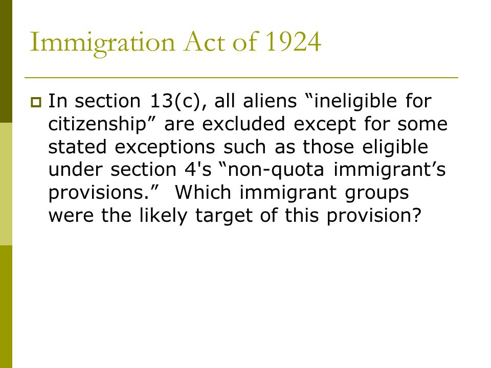 the immigration act of 1924 2 essay Even more restrictive was the immigration act of 1924 that shaped american immigration policy until the 1960s during congressional debate over the 1924 act.