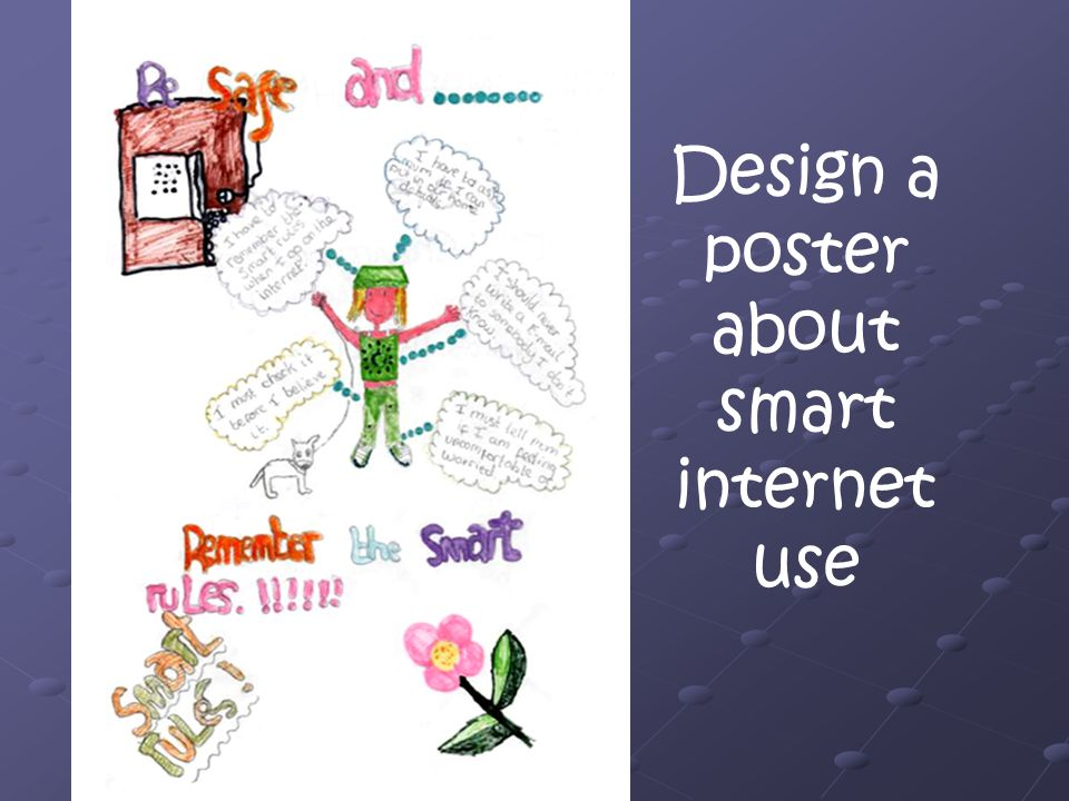 Design a poster about smart internet use