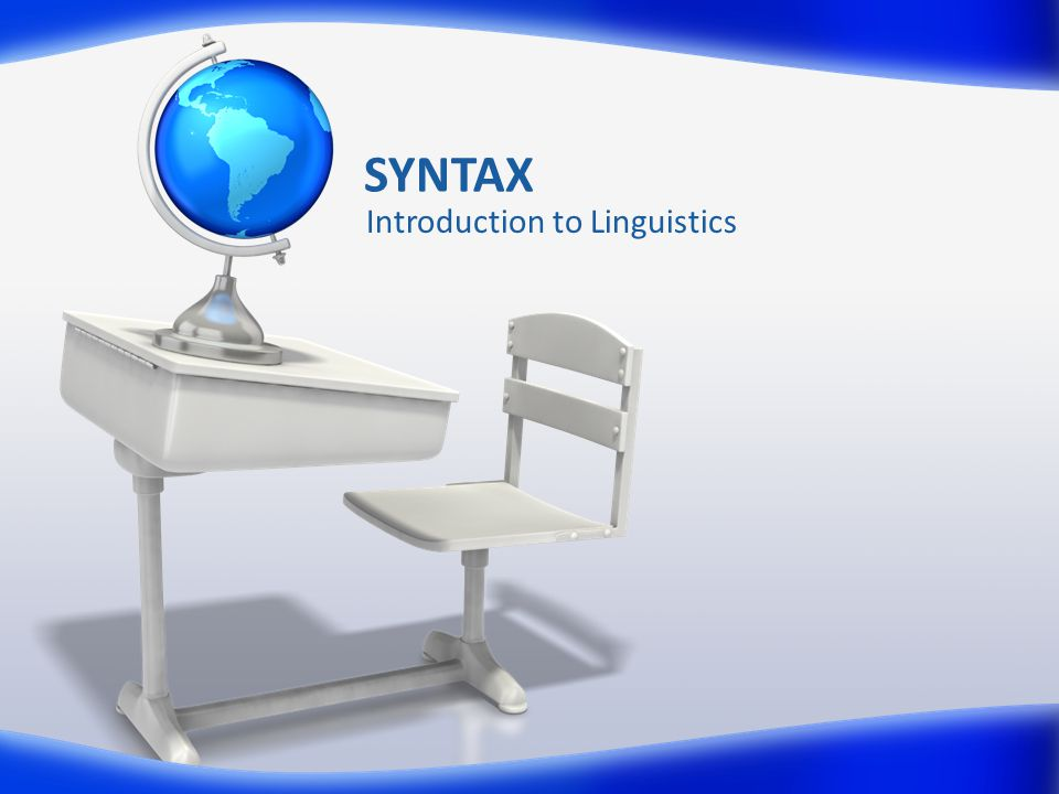 SYNTAX Introduction to Linguistics