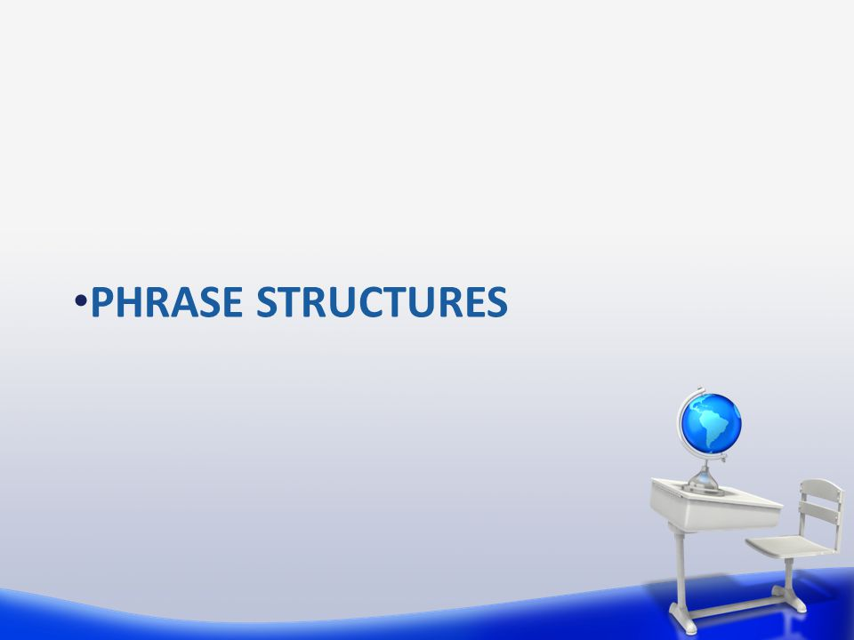 PHRASE STRUCTURES