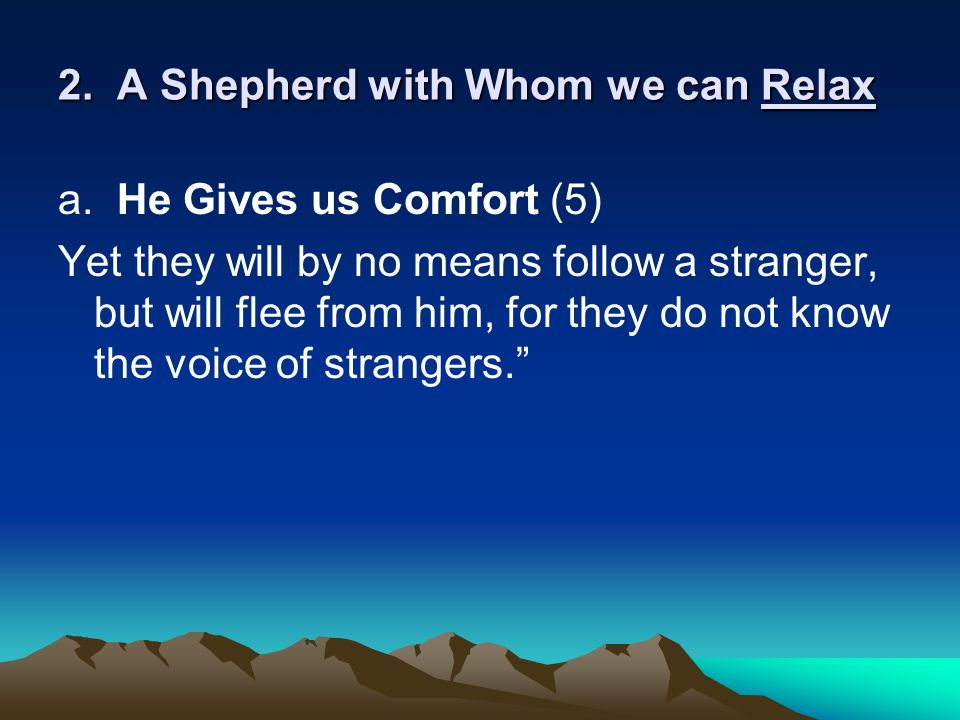 2. A Shepherd with Whom we can Relax a.