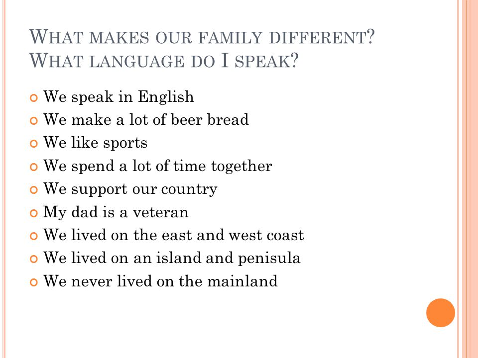 W HAT MAKES OUR FAMILY DIFFERENT . W HAT LANGUAGE DO I SPEAK .