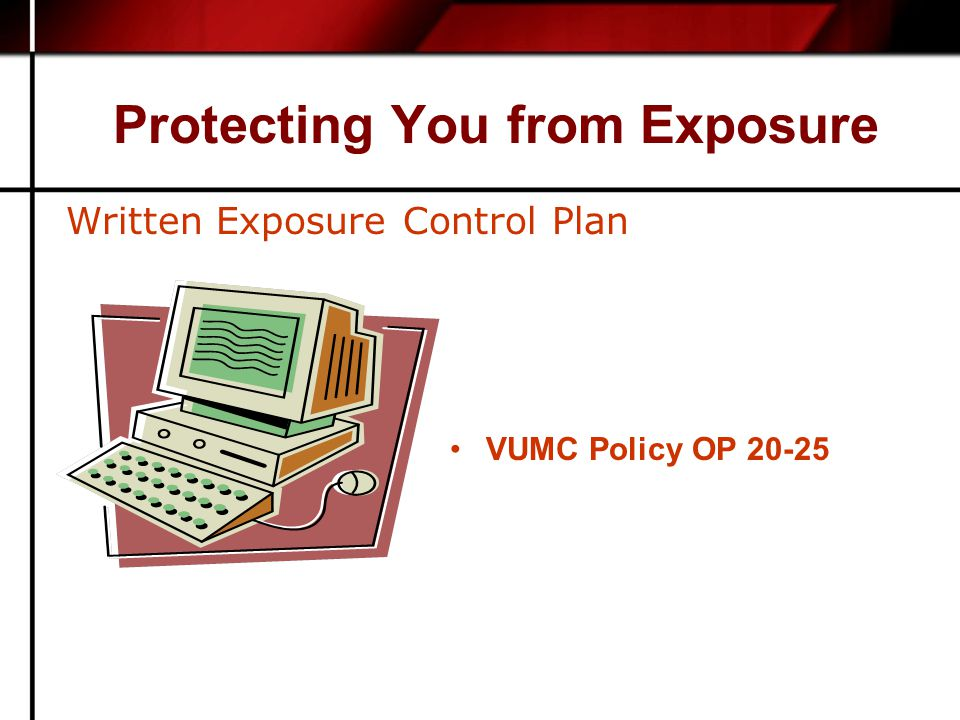 Protecting You from Exposure VUMC Policy OP Written Exposure Control Plan
