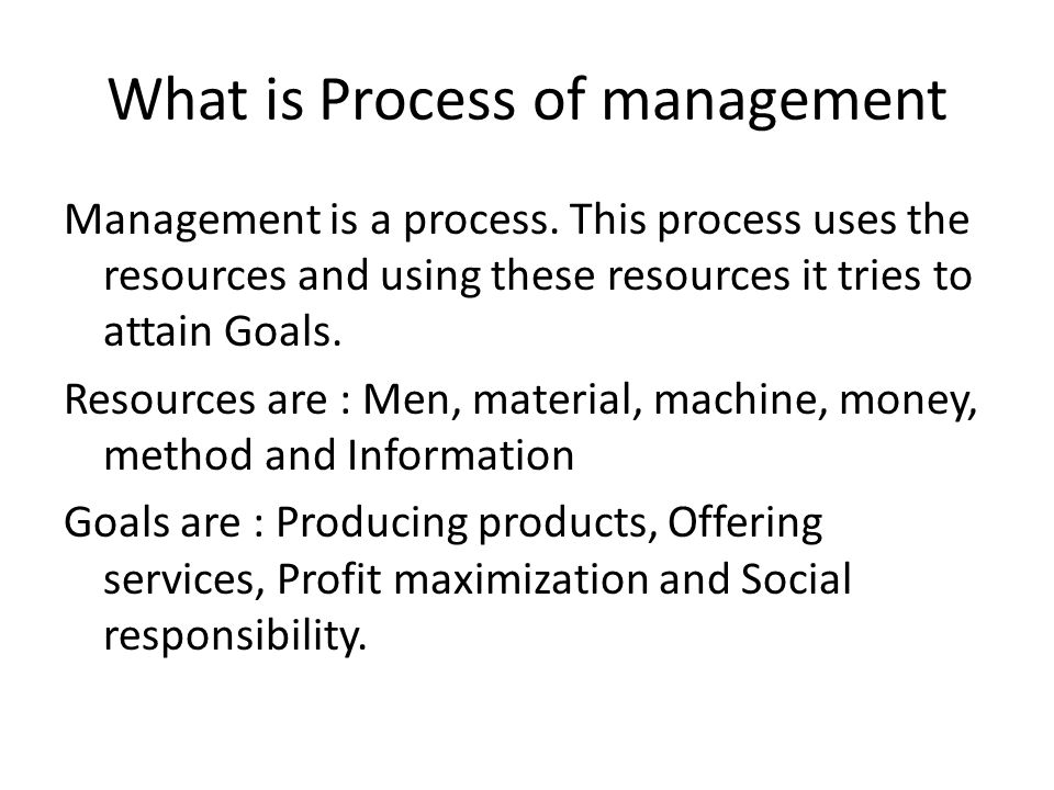 What is Process of management Management is a process.