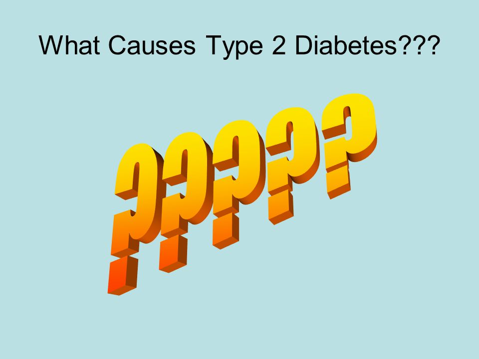 What Causes Type 2 Diabetes