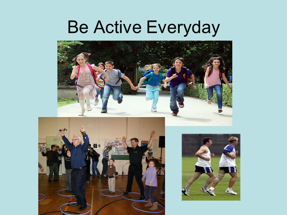 Be Active Everyday