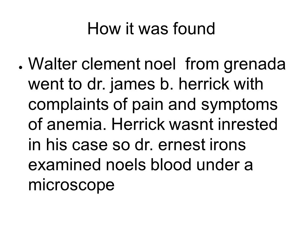 How it was found ● Walter clement noel from grenada went to dr.