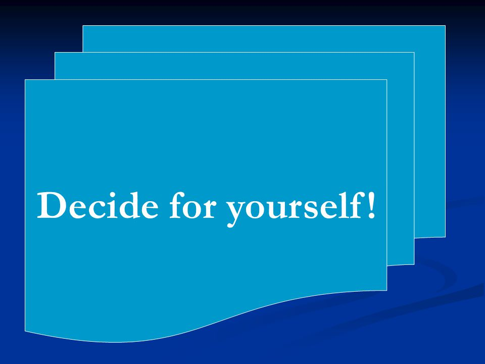 Decide for yourself!