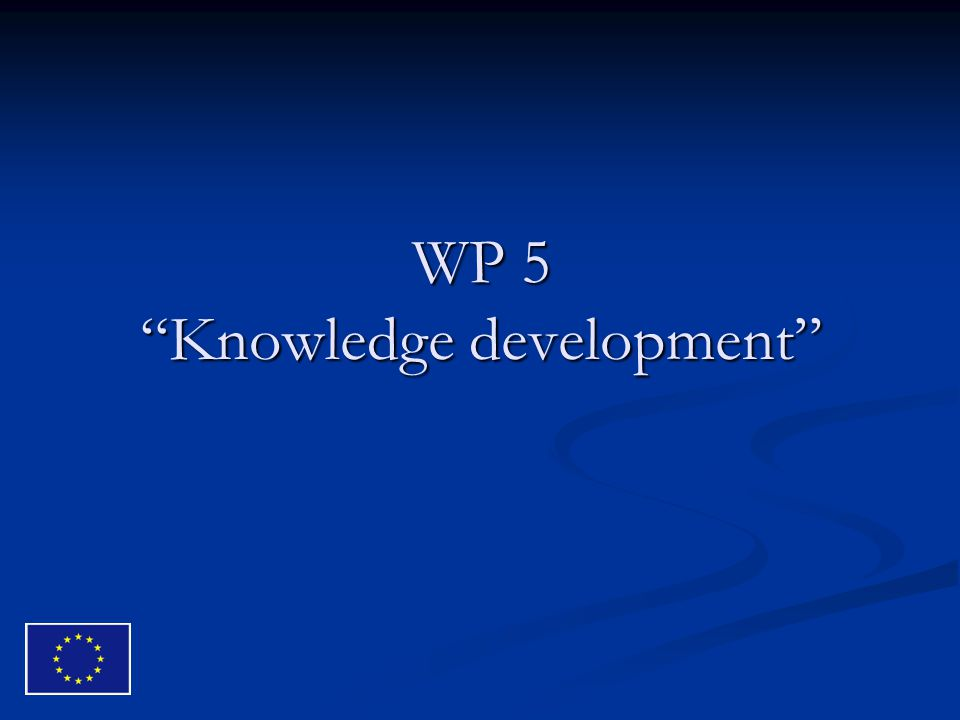 WP 5 Knowledge development