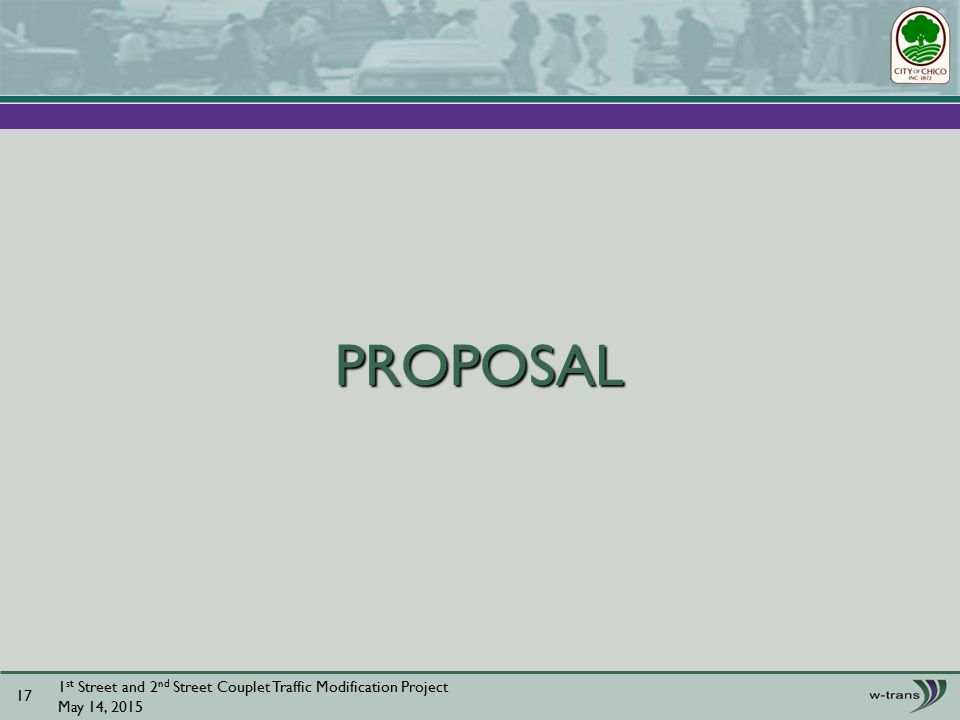 PROPOSAL 1 st Street and 2 nd Street Couplet Traffic Modification Project May 14,