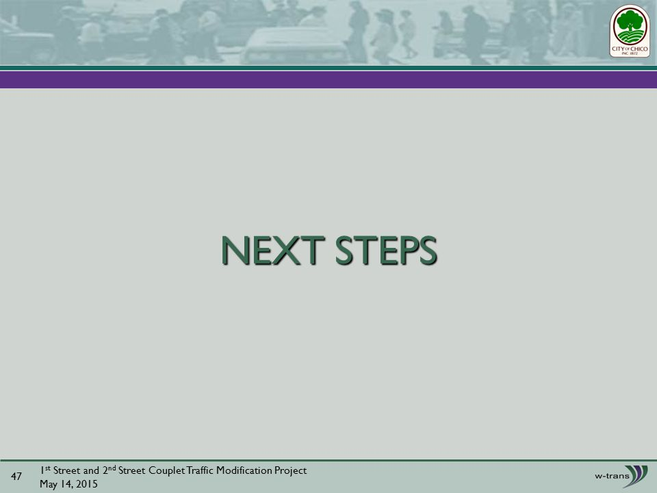 NEXT STEPS 1 st Street and 2 nd Street Couplet Traffic Modification Project May 14,