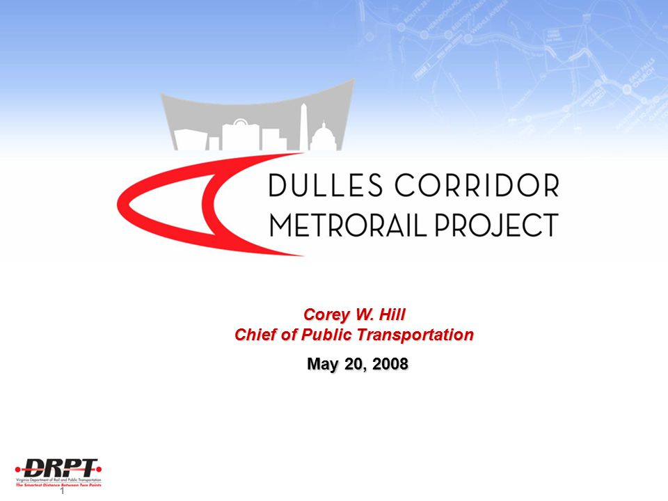 1 Corey W. Hill Chief of Public Transportation May 20, 2008 May 20, 2008