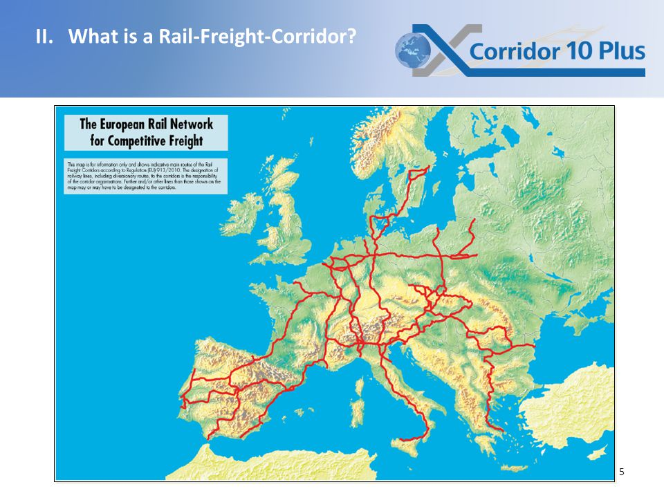 5 II. What is a Rail-Freight-Corridor