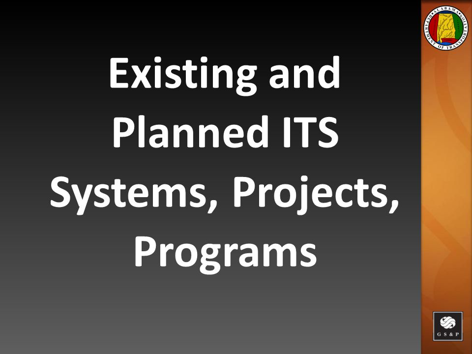 Existing and Planned ITS Systems, Projects, Programs