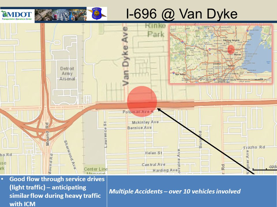 Van Dyke Good flow through service drives (light traffic) – anticipating similar flow during heavy traffic with ICM Multiple Accidents – over 10 vehicles involved