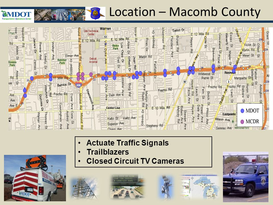 Location – Macomb County Actuate Traffic Signals Trailblazers Closed Circuit TV Cameras