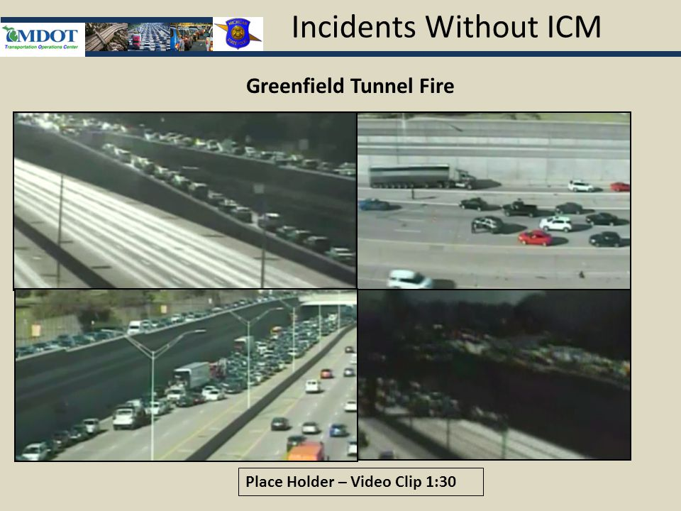 Incidents Without ICM Place Holder – Video Clip 1:30 Greenfield Tunnel Fire