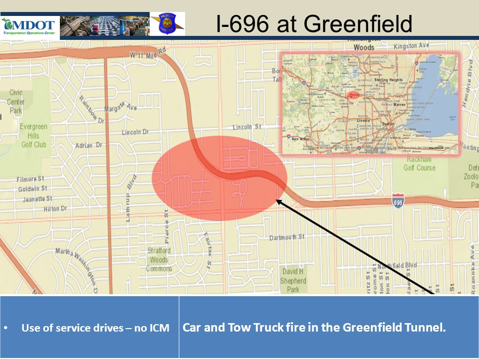 I-696 at Greenfield Use of service drives – no ICM Car and Tow Truck fire in the Greenfield Tunnel.