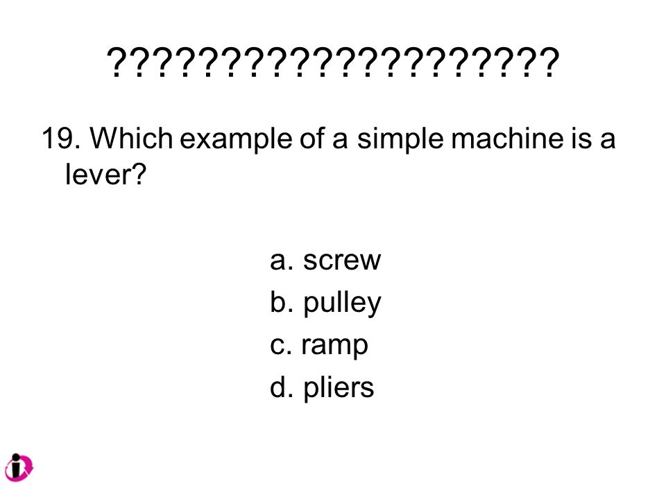 Which example of a simple machine is a lever.