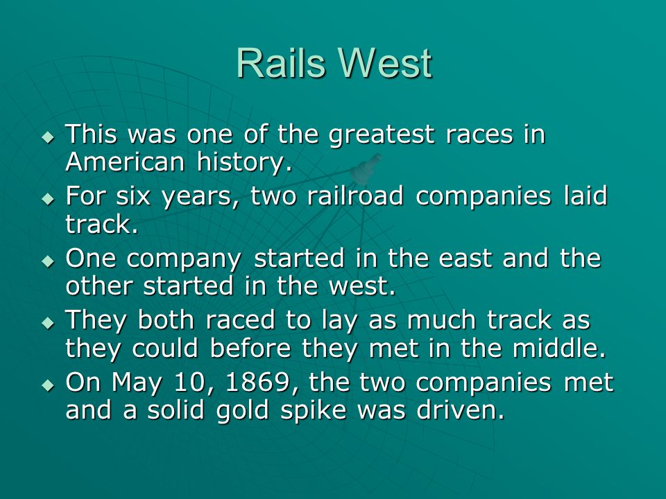 Rails West  This was one of the greatest races in American history.