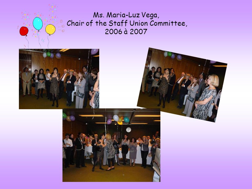 Ms. Maria-Luz Vega, Chair of the Staff Union Committee, 2006 à 2007