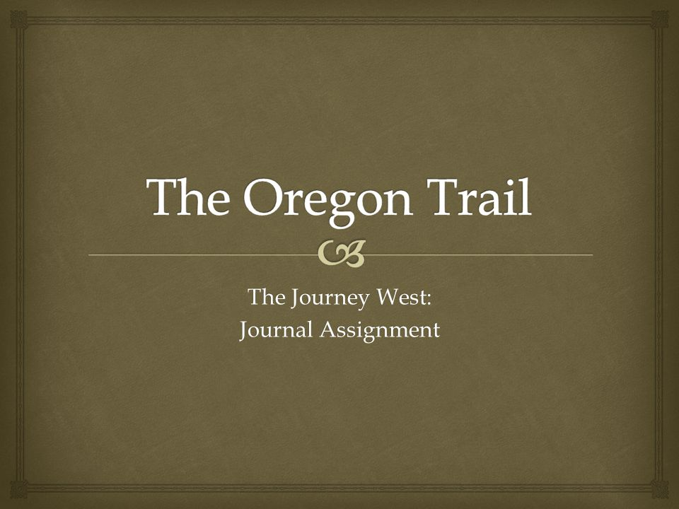 The Journey West: Journal Assignment