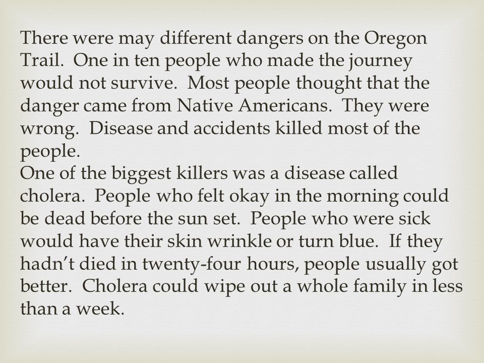 There were may different dangers on the Oregon Trail.