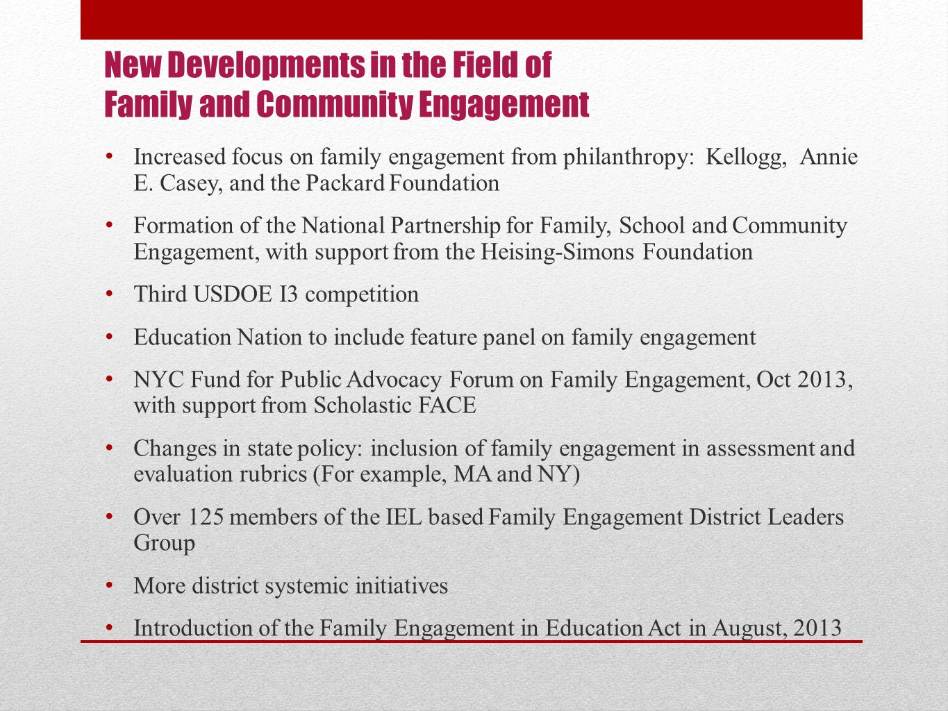 New Developments in the Field of Family and Community Engagement Increased focus on family engagement from philanthropy: Kellogg, Annie E.