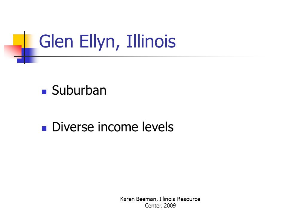 Glen Ellyn, Illinois Suburban Diverse income levels