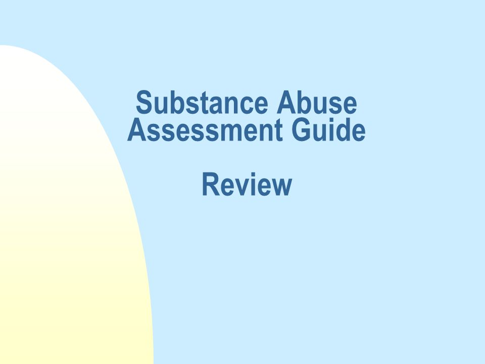 Substance Abuse Assessment Guide Review