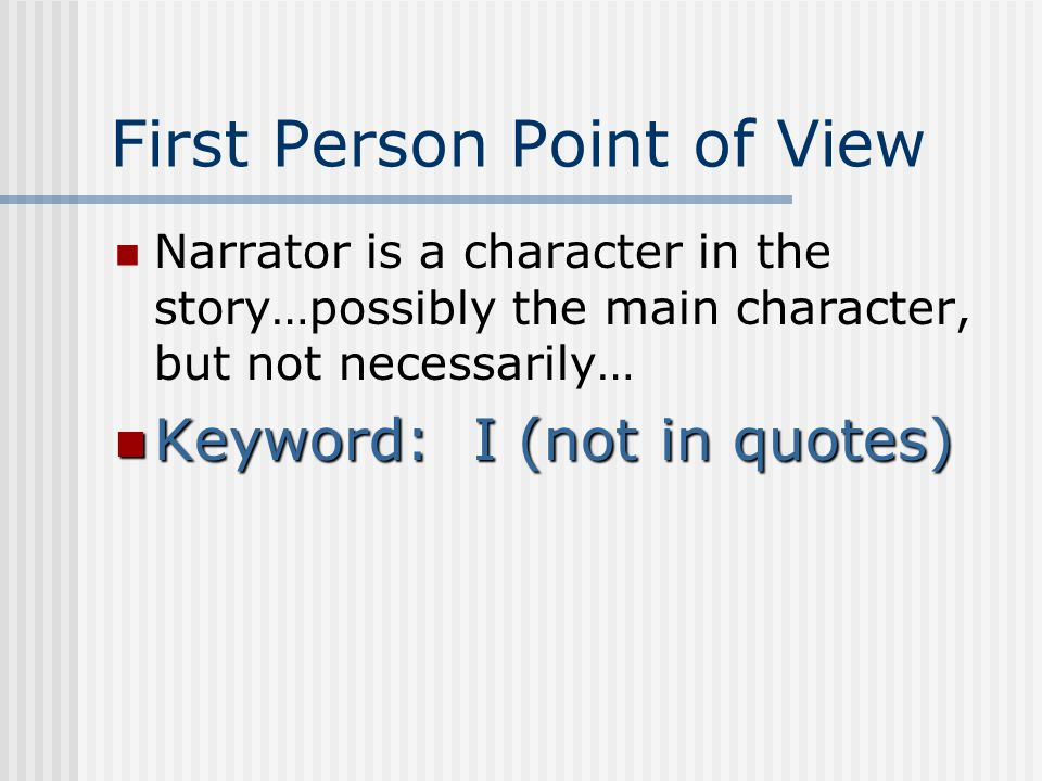 an analysis of the view of narrator Point of view: first-person narrator it will be clear pretty much at the outset if we are dealing with a first-person narrator.