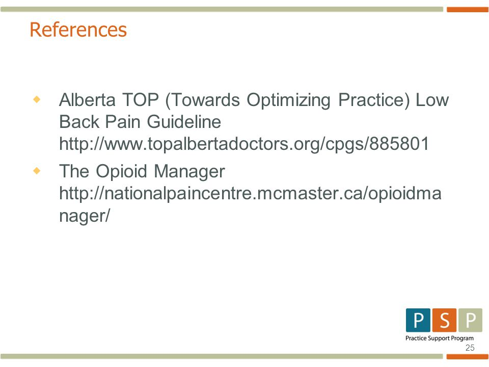 25 References  Alberta TOP (Towards Optimizing Practice) Low Back Pain Guideline    The Opioid Manager   nager/