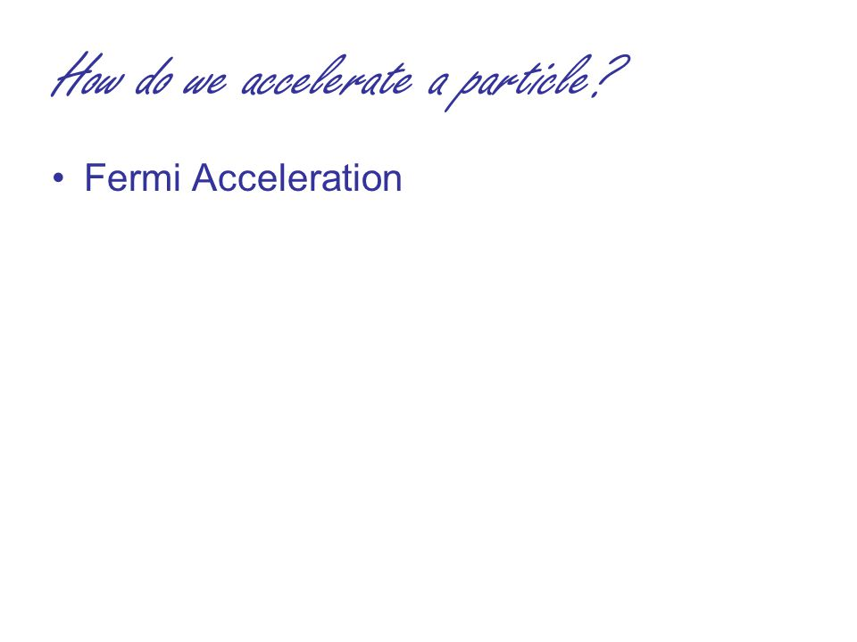 How do we accelerate a particle Fermi Acceleration