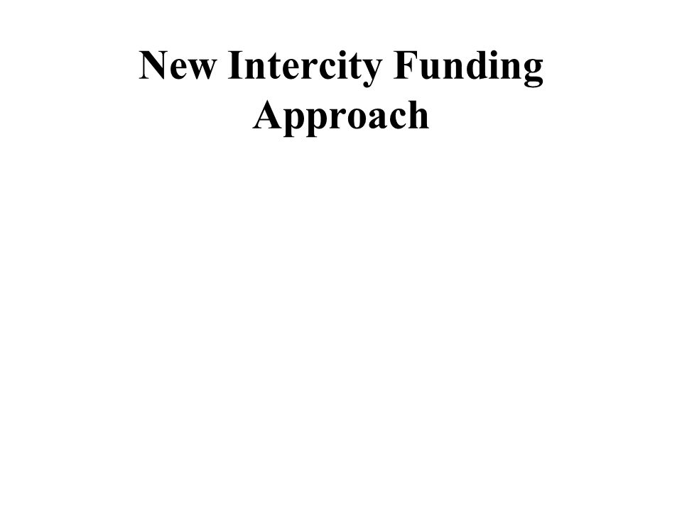New Intercity Funding Approach