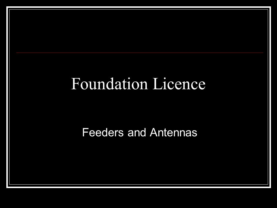 Foundation Licence Feeders and Antennas