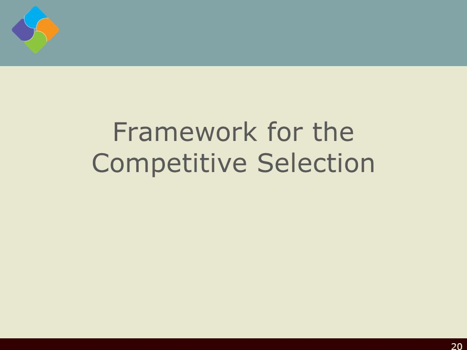 Framework for the Competitive Selection 20