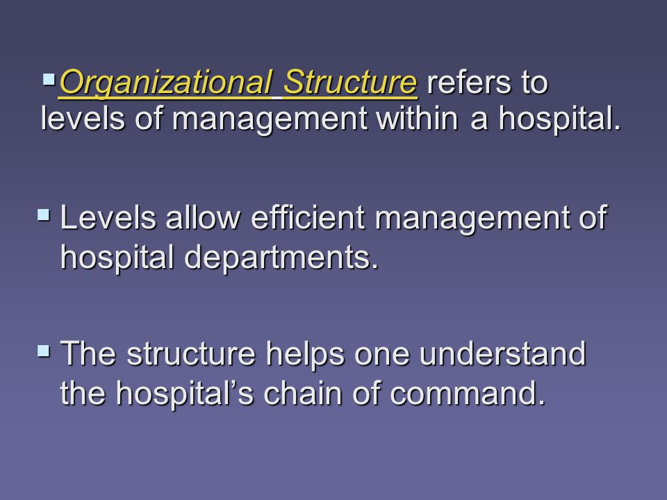  Levels allow efficient management of hospital departments.