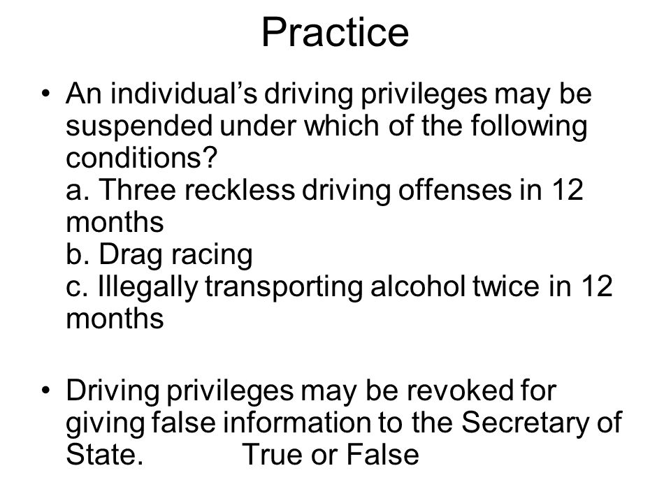An individual's driving privileges may be suspended under which of the following conditions.