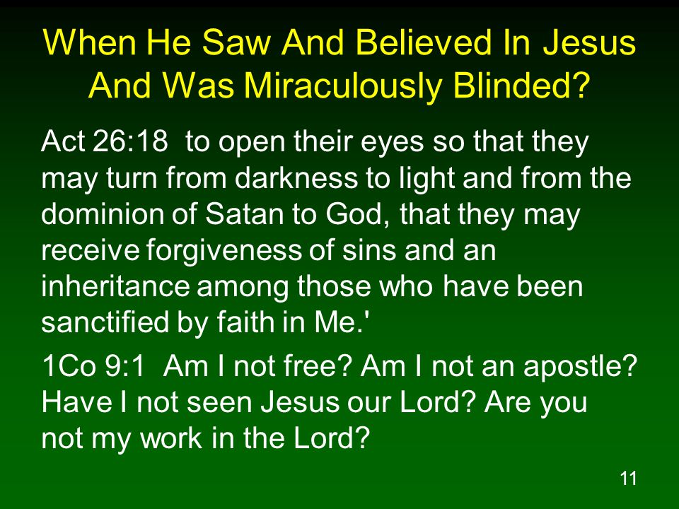 11 When He Saw And Believed In Jesus And Was Miraculously Blinded.