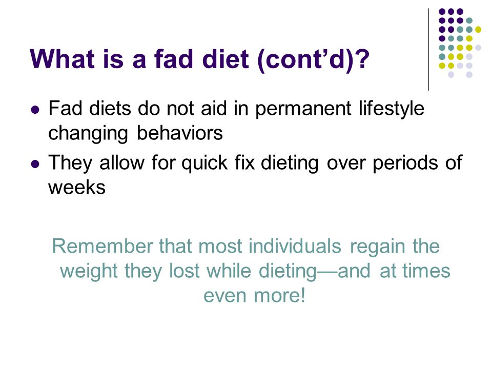 What is a fad diet (cont'd).