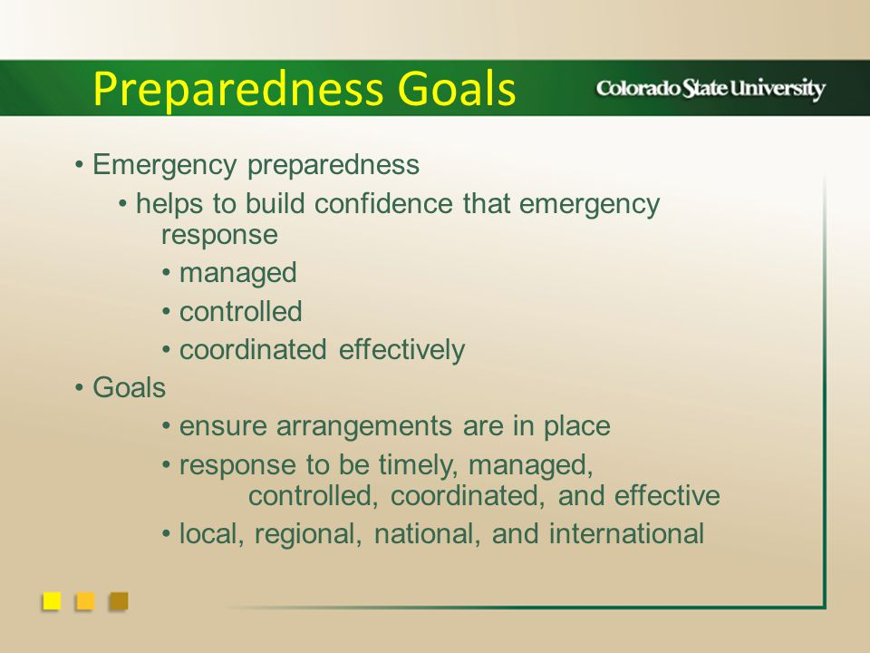 Emergency preparedness helps to build confidence that emergency response managed controlled coordinated effectively Goals ensure arrangements are in place response to be timely, managed, controlled, coordinated, and effective local, regional, national, and international Preparedness Goals