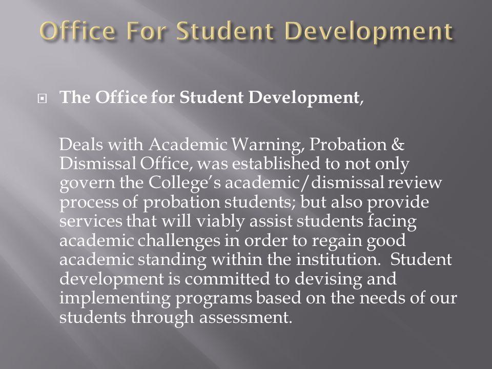 The Office for Student Development, Deals with Academic Warning, Probation  & Dismissal Office