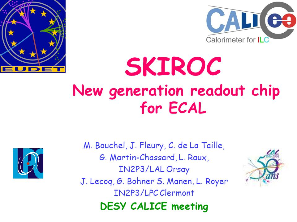 SKIROC New generation readout chip for ECAL M. Bouchel, J.