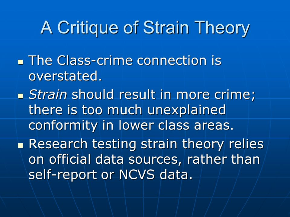 A Critique of Strain Theory The Class-crime connection is overstated.
